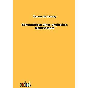 Bekenntnisse Eines Englischen Opiumessers von de Quincey & Thomas
