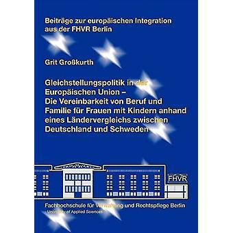 Gleichstellungspolitik in der Europischen Union by Grokurth & Grit