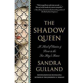 The Shadow Queen by Sandra Gulland - 9780345805607 Book