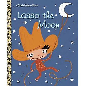 Lasso the Moon by Trish Holland - Valeria Petrone - 9780375832895 Book