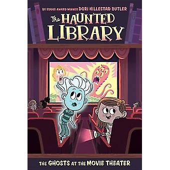 The Ghosts at the Movie Theater by Dori Hillestad Butler - Aurore Dam