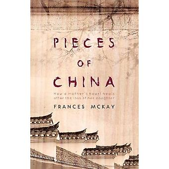 Pieces of China - How a mother's heart heals after the loss of her dau