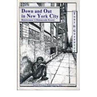 Down and Out in New York City - Homelessness - A Dishonourable Poverty