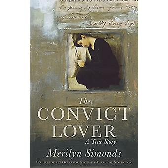 The Convict Lover - A True Story by Merilyn Simonds - 9781770414471 Bo
