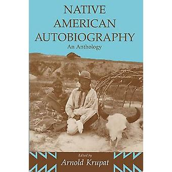 Native American självbiografi-en antologi av Arnold Krupat-978029