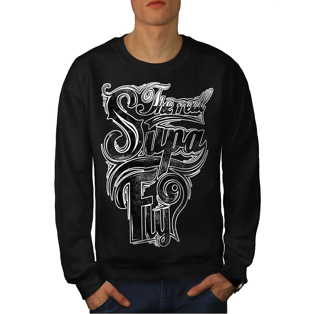 Real Supa Fly Cool Slogan Men Black Sweatshirt | Wellcoda