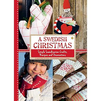 A Swedish Christmas: Simple Scandinavian Crafts Recipes and Decorations (Hardcover) by Wendt Caroline Wastberg Pernilla