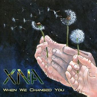 Xna - When We Changed You [CD] USA import