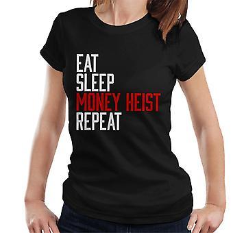 Essen Sie Schlaf Geld Heist wiederholen Damen T-Shirt