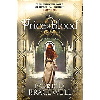 The Price of Blood by Patricia Bracewell - 9780008104603 Book