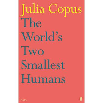 The World's Two Smallest Humans by Julia Copus - 9780571284573 Book