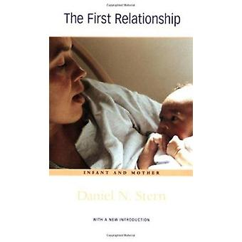 The First Relationship - Infant and Mother (New edition) by Daniel N.