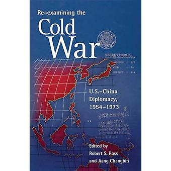 Reexaminar a guerra fria - EUA-China diplomacia - 1954-1973 por Robert
