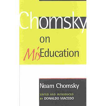 Chomsky sur Miseducation par Noam Chomsky - Donaldo Macedo - Donaldo Ma