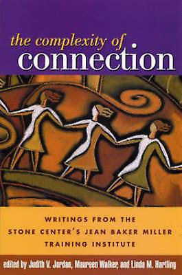 The Complexity of Connection - Writings from the Stone Center's Jean B