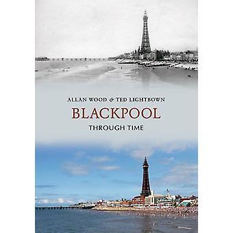 Blackpool gjennom tid av Allan W. - Ted Lightbown - 97818486866