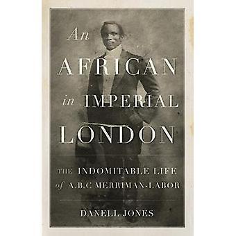 En afrikan i Imperial London - A. B. C. Merri okuvlig liv