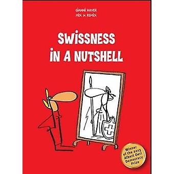 Swissness in a Nutshell by Gianni Haver - Mix & Remix - 9783905252651