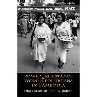 Power - Resistance and Women Politicians in Cambodia - Discourses of E