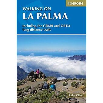 Walking on La Palma - Including the GR130 and GR131 long-distance trai