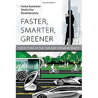 Snabbare - smartare - grönare - framtiden för bilen och rörlighet i städer