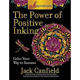 Inkspirations Power Of Positive Inking by J. Canfield - 9780757319877