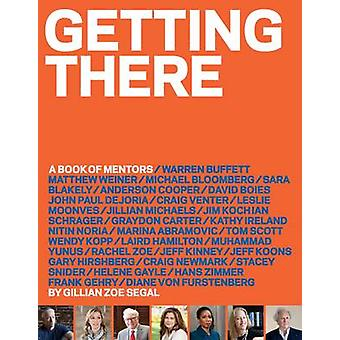 Getting There - A Book of Mentors by Gillian Zoe Segal - 9781419715709