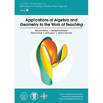 Applications of Algebra and Geometry to the Work of Teaching by Bowen