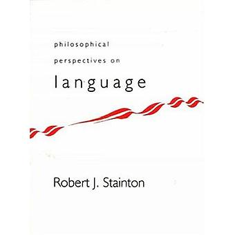 Philosophical Perspectives on Language by Rob Stainton - 978155111086