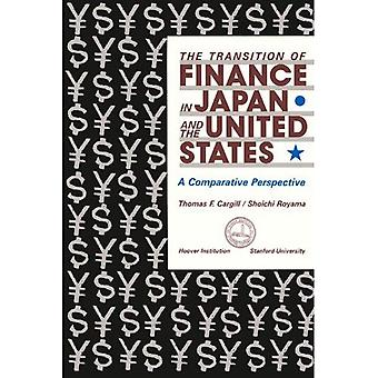 The Transition of Finance in Japan and the United States: A Comparative Perspective (Hoover Institution Press...