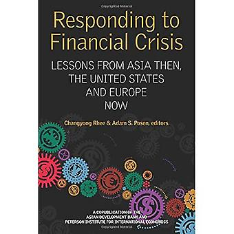 Responding to Financial Crisis: Lessons from Asia Then, the United States and Europe Now (Peterson Institute for...