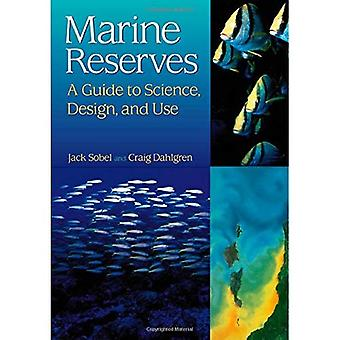 Marine Reserves: A Guide to Science Design and Use