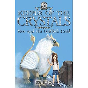 Keeper of the Crystals: Eve and the Griffith's Gold: Eve and the Griffith's Gold (Keeper of the Crystals)