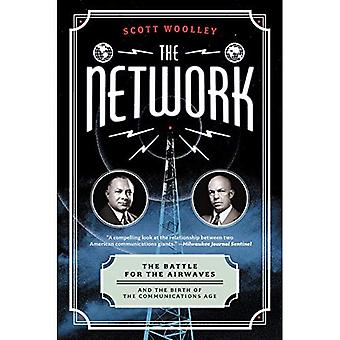 The Network: The Battle for the Airwaves and the Birth of the Communications� Age