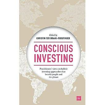 Conscious Investing: Practitioners' views on holistic investing approaches that benefit people and the planet