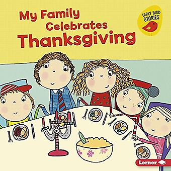 My Family Celebrates Thanksgiving (Holiday Time (Early Bird Stories (TM)))