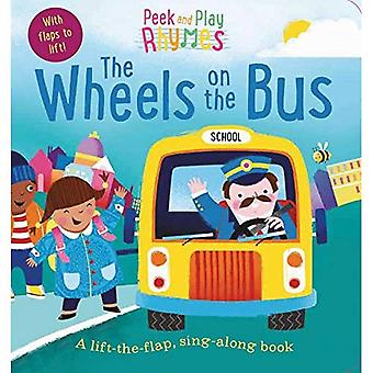 Peek and Play Rhymes: The Wheels on the Bus (Peek and Play Rhymes) [Board book]