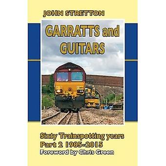 Garratts and Guitars Sixty Trainspotting Years: Part 2: 1985-2015