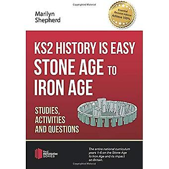KS2 History is Easy: Stone� Age to Iron Age (Studies,� Activities & Questions) (The Revision Series)