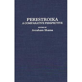 Perestroika A Comparative Perspective by Shama & Avraham