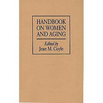 Handbook on Women and Aging by Coyle & Jean M.