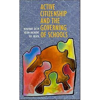 Active Citizenship and the Governing of Schoolsaa by Deem & Rosemary