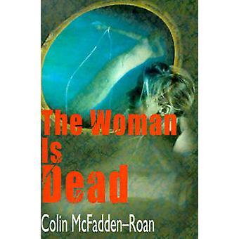 The Woman is Dead by McFaddenRoan & Colin