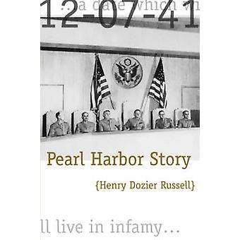 PEARL HARBOR STORY by Russell & H. D.