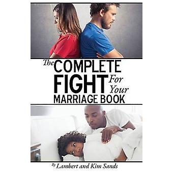 De Complete vechten voor uw huwelijk boek als die je niet voor uw huwelijk vechten... die zal door Sands & Lambert L.