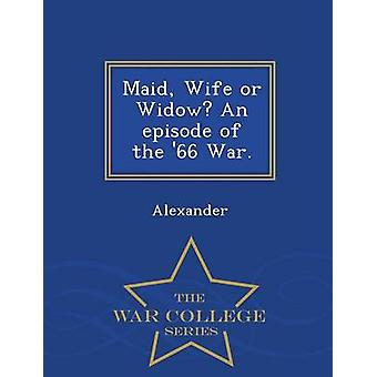 Femme de ménage ou de la veuve un épisode de la guerre de 66.  Ecole de guerre série par Alexandre