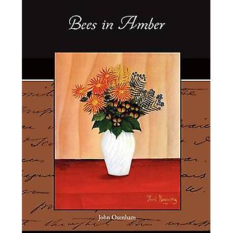 Bees in Amber by Oxenham & John