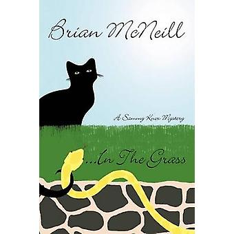 ...in the Grass A Sammy Knox Mystery by McNeill & Brian