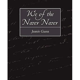 We of the NeverNever by Gunn & Jeanie