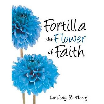 Fortilla la fleur de la foi par joyeux & R. Lindsay